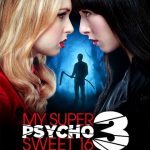 "THE PARTY CONTINUES WITH THE THIRD FILM IN MTV'S HIT HORROR FRANCHISE ""MY SUPER PSYCHO SWEET 16"""