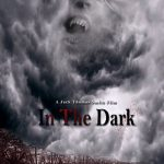 "Fox Trail Productions Announces Crowdfunding Campaign to Bring Jack Thomas Smith's Horror Film ""In The Dark"" to the Big Screen and the Opportunity to be a Part of the Film"