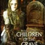 Children of the Grave (2007)