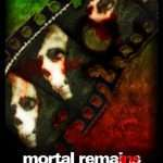 "FILMMAKERS UNEARTH ""MORTAL REMAINS"" FOR LONDON PREMIERE"