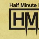 Half Minute Horror – Everyone has a fear, everyone has a scary story